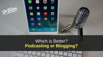 Podcasting vs Blogging: Which is Best?
