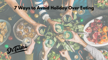 "Hands of 7 people toasting their beverages over a festive table filled with food. Caption overlay says ""7 Ways to Avoid Holiday Overeating."" Also has ""Dr. Tursha"" logo in the bottom left corder"