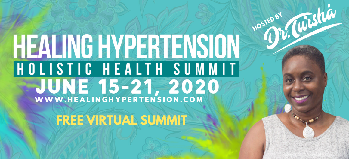 Healing Hypertension Holistic Health Summit June 15th - 21st, 2020